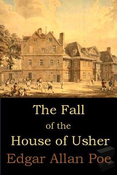 the complexities of the mind in edgar allan poes the fall of the house of usher The full text of the fall of the house of usher by edgar allan poe, with  my eyes  to the house itself, from its image in the pool, there grew in my mind a strange.