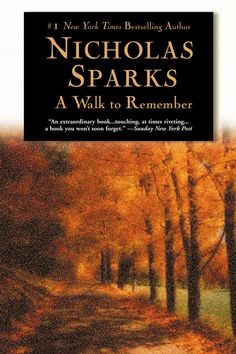 """A Walk to Remember / Nicholas Sparks """"A romance featuring a troublesome teenager in North Carolina who is changed for the better by the love of a girl. She is the angelic daughter of a local minister and the boy joins her in doing good deeds. But she has a secret which will break his heart."""""""