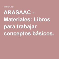 ARASAAC - Materiales: Libros para trabajar conceptos básicos.