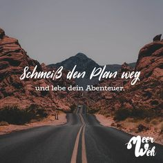 Visual Statements®️ Schmeiss den Plan weg und lebe dein Abenteuer. Sprüche / Zitate / Quotes / Meerweh / Wanderlust / travel / reisen / Meer / Sonne / Inspiration Tumblr Sayings, Summer Quotes, German Quotes, Visual Statements, Reading Quotes, Travel Quotes, Quotes To Live By, Life Quotes, Just Be You