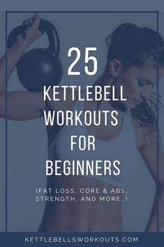 25 kettlebell workouts for beginners