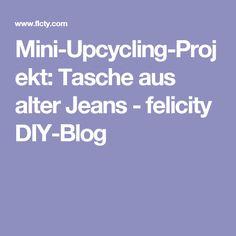 Mini-Upcycling-Projekt: Tasche aus alter Jeans - felicity DIY-Blog