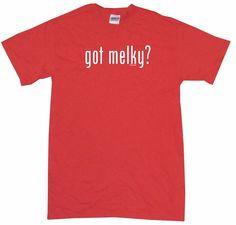 Got Melky Tee Shirt OR Hoodie Sweat
