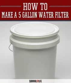 DIY 5 Gallon Water Filter | Emergency Filtration System That Won't Break Your Bank by Survival Life at http://survivallife.com/2015/12/11/diy-5-gallon-water-filter/