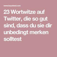 23 Wortwitze auf Twitter, die so gut sind, dass du sie dir unbedingt merken solltest