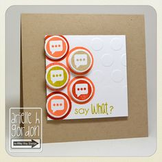 Snappy Stampin' w/ Arielle: SAY WHAT? / CQC #199...TAWS/ The Alley Way Stamps - Set(s): Iconic