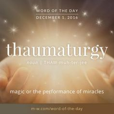 The #wordoftheday is thaumaturgy. #merriamwebster #dictionary #language