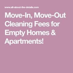 Move-In, Move-Out Cleaning Fees for Empty Homes & Apartments! House Cleaning Prices, Cleaning Services Prices, Cleaning Contracts, House Cleaning Checklist, Small Business Plan, Business Planning, Business Ideas, Move Out Cleaning, Cleaning Business
