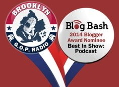 """We're nominated for an award at Blog Bash!  The words """"Thank you"""" cannot express how deep my gratitude is for everyone who makes Brooklyn GOP Radio the highlight of my week."""