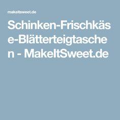 Schinken-Frischkäse-Blätterteigtaschen - MakeItSweet.de