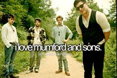 I love Mumford and Sons-not just love, I am obsessed with them :D