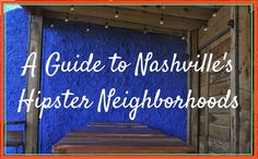 Nashville's neighborhoods of Hillsboro Village and East Nashville have something to offer the young and hip, including coffee shops, restaurants and vintage clothing.