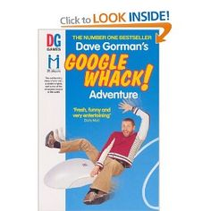 Googlewhack Adventure by Dave Gorman. Funny.
