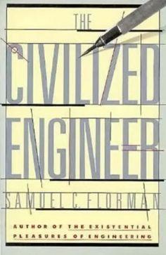 The Civilized Engineer  Samuel Florman 1987 Paperback
