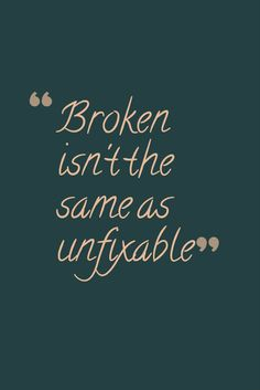 """""""Broken isn't the same as unfixable"""" ~Iko and Cinder from Winter by Marissa Meyer"""