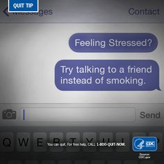 #QuitTip: Stressed? Instead of picking up a cigarette, text a friend & let them know you could use some support.
