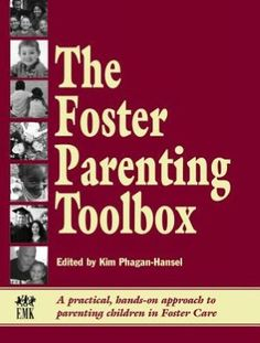 Foster Parenting Toolbox: A Practical, Hands-On Approach to Parenting Children in #FosterCare