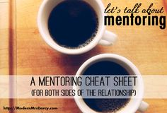 A mentoring cheat sheet (for both sides of the relationship). New to this whole mentoring things? Here are the 3 questions you MUST ask your mentor, and 3 questions you've gotta ask your mentee.