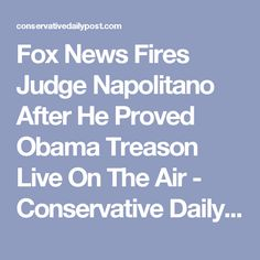 Fox News Fires Judge Napolitano After He Proved Obama Treason Live On The Air - Conservative Daily Post