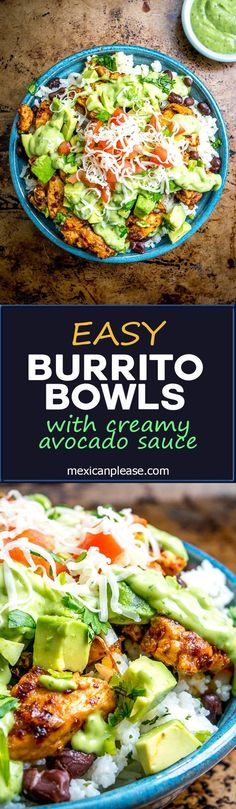 These Easy Burrito Bowls have a secret weapon that can instantly save your day:  creamy avocado sauce with some zip from a jalapeno.  So good!  http://mexicanplease.com