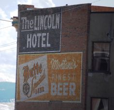 The Lincoln Hotel/Montana's Finest Beer ghost signs, Butte, MT