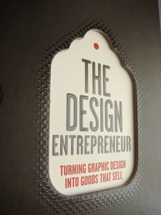 the design entrepreneur: turning graphic design into goods that sell by steven heller and lita talarico
