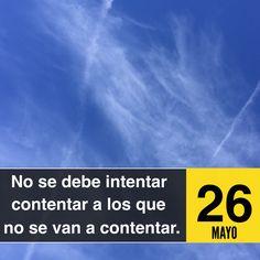 «No se debe intentar contentar a los que no se van a contentar.»   Julián Marías (1914-2005) Filósofo español