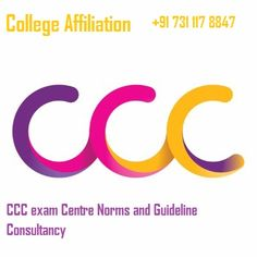 982b197d2c5 CCC exam Centre Norms and Guideline Consultancy – College Affiliation  College Affiliation This course aims to provide basic leve.