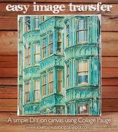 this is awesome!  Check it out   iLoveToCreate Blog: Easy Image Transfer on canvas using Collage Pauge