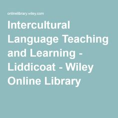 Intercultural Language Teaching and Learning - Liddicoat - Wiley Online Library