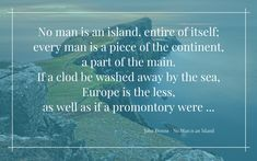 A 17th century #poem long since learned by heart & as resonant as ever during a #pandemic - John Donne's 'No Man Is An Island' - click below to enjoy illustrated text & #audio versions - WritingRedux #Christmas #quotes - #quote #quotation #podcast #poetry #poets #literature John Donne, Life Affirming, Every Man, Christmas Quotes, 17th Century, My Family, Quotations, Literature, Poems