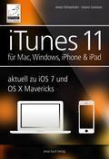 iTunes 11  für Mac Windows iPhone und iPad aktuell zu iOS7 und OS X Mavericks: Musik Videos und Bücher für Ihr iPhone iPad iPod Mac und Windows