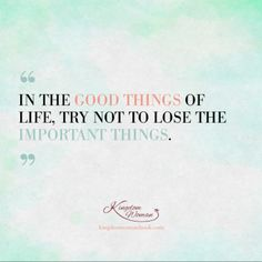 #KingdomWoman #InspirationalQuotes http://www.centsofdirection.com/2013/09/12/good-things-v-important-things/
