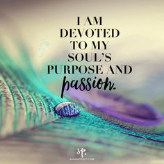 I am devoted to my soul's purpose and passion // sarah prout // affirmations // quotes // manifestation with ease Positive Thoughts, Positive Vibes, Positive Quotes, Motivational Quotes, Inspirational Quotes, Positive Living, Gratitude Quotes, Affirmation Quotes, Positive Attitude