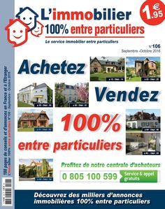 Profitez de la version numérique gratuite de notre journal d'annonces immobilières en vente 1€95 dans des milliers de points de vente- Edition AI 106 Septembre/Octobre 2016