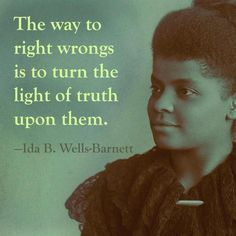 Itags ida b wells quote quotes truth justice black history month bhm Ida B Wells, Black History Month Quotes, Black History Facts, African American Quotes, African American History, American Women, Native American, Wisdom Quotes, Life Quotes