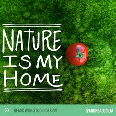 Nature is my home.