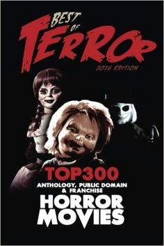 """The following recommendations constitute 33% of 900 online horror movie reviews. They were extracted from a database and formatted for this book. Tales of Terror (www.terror.ca) is a """"gamified"""" tool designed for horror fans, students, authors and filmmakers.  [ Black & White Interior ]"""