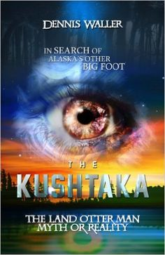 In Search of The Kushtaka, Alaska's Other Bigfoot: The Land-Otter Man of the Tlingit Indians - Kindle edition by Dennis Waller. Politics & Social Sciences Kindle eBooks @ Amazon.com.