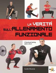 Prezzi e Sconti: La #verità sull'allenamento funzionale. il New  ad Euro 38.00 in #Elika #Libri