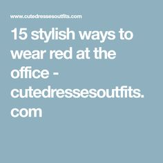 15 stylish ways to wear red at the office - cutedressesoutfits.com