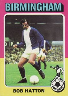 Bob Hatton of Birmingham City in Soccer Cards, Football Cards, Football Soccer, Baseball Cards, Birmingham City Fc, Der Club, Football Stickers, England, Football Pictures