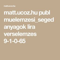 matt.ucoz.hu publ muelemzesi_segedanyagok lira verselemzes 9-1-0-65 Math Equations