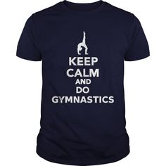 Keep calm and do Gymnastics T-Shirt #gift #ideas #Popular #Everything #Videos #Shop #Animals #pets #Architecture #Art #Cars #motorcycles #Celebrities #DIY #crafts #Design #Education #Entertainment #Food #drink #Gardening #Geek #Hair #beauty #Health #fitness #History #Holidays #events #Home decor #Humor #Illustrations #posters #Kids #parenting #Men #Outdoors #Photography #Products #Quotes #Science #nature #Sports #Tattoos #Technology #Travel #Weddings #Women