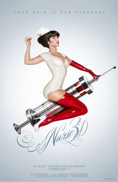 Your pain is her pleasure.  Nurse 3D - in theaters and OnDemand February 7.
