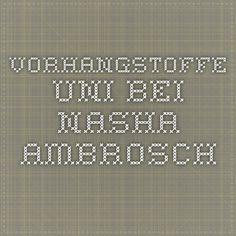 Vorhangstoffe Uni bei Nasha Ambrosch