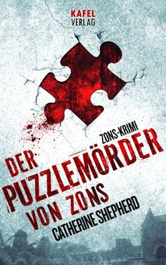 Der Puzzlemörder von Zons (Zons-Thriller 1) von Catherine Shepherd http://www.amazon.de/dp/B007WLN9Z8/ref=cm_sw_r_pi_dp_WKDAwb0TRW50R