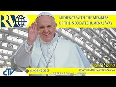 VATICAN | #PopeFrancis | Members of the Neocatechumenal Way received in audience - 2015.03.06 - YouTube
