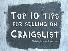 Loads of great information from a Craigslist guru on how to successfully and safely sell stuff on Craigslist.