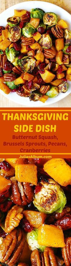 Thanksgiving Side Dish: Roasted Brussels Sprouts; Butternut Squash glazed with Cinnamon & Maple Syrup; Pecans & Cranberries. YUM! Healthy, vegetarian, gluten free Holiday Recipe. (Vegan Thanksgiving Sides)